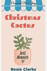 Christmas Cactus: A Pinwheel Plant Shop Sweet Romance Christmas Short Kindle Edition