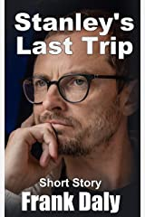 Stanley's Last Trip: Short Story Kindle Edition