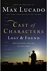 Cast of Characters: Lost and Found: Encounters with the Living God Kindle Edition