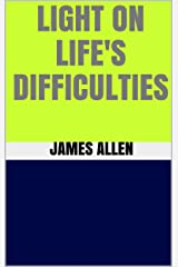 Light on Life's Difficulties Kindle Edition