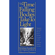 The Time Falling Bodies Take to Light: Mythology, Sexuality and the Origins of Culture