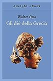 Gli dèi della Grecia (Gli Adelphi)