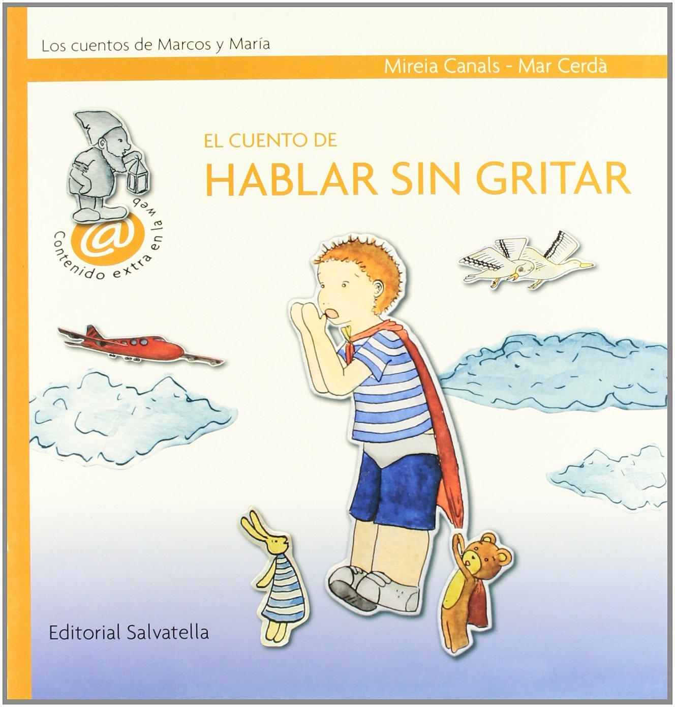 El cuento de hablar sin gritar (Spanish) Hardcover – February 1, 2009