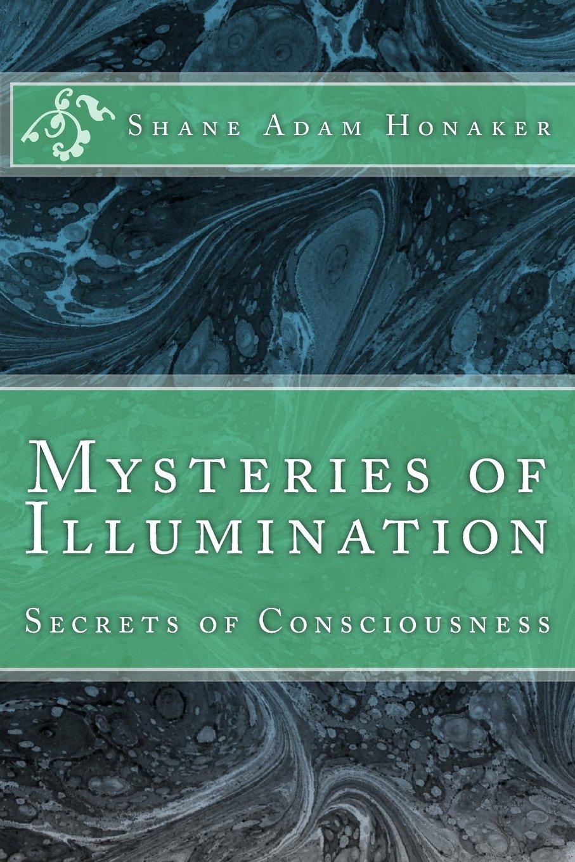 Mysteries of Illumination: Secrets of Consciousness ebook