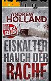 Eiskalter Hauch der Rache: Thriller (German Edition)
