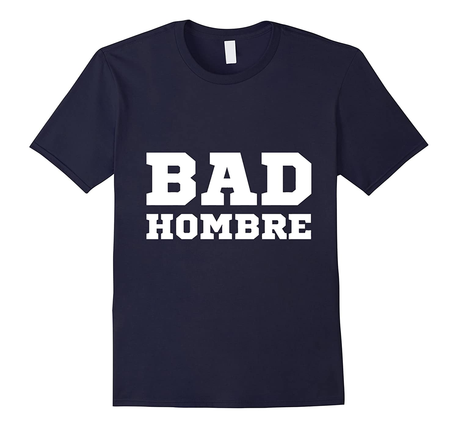 Bad-Hombre Shirt | Trump-Ombre Election 2016 T-shirt-CL