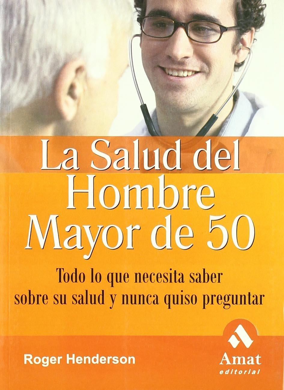 Read Online LA SALUD DEL HOMBRE MAYOR DE 50 AÑOS (Spanish Edition) pdf epub