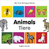 My First Bilingual Book–Animals (English–German) (German and English Edition)