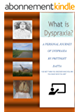 A personal journey of dyspraxia (English Edition)