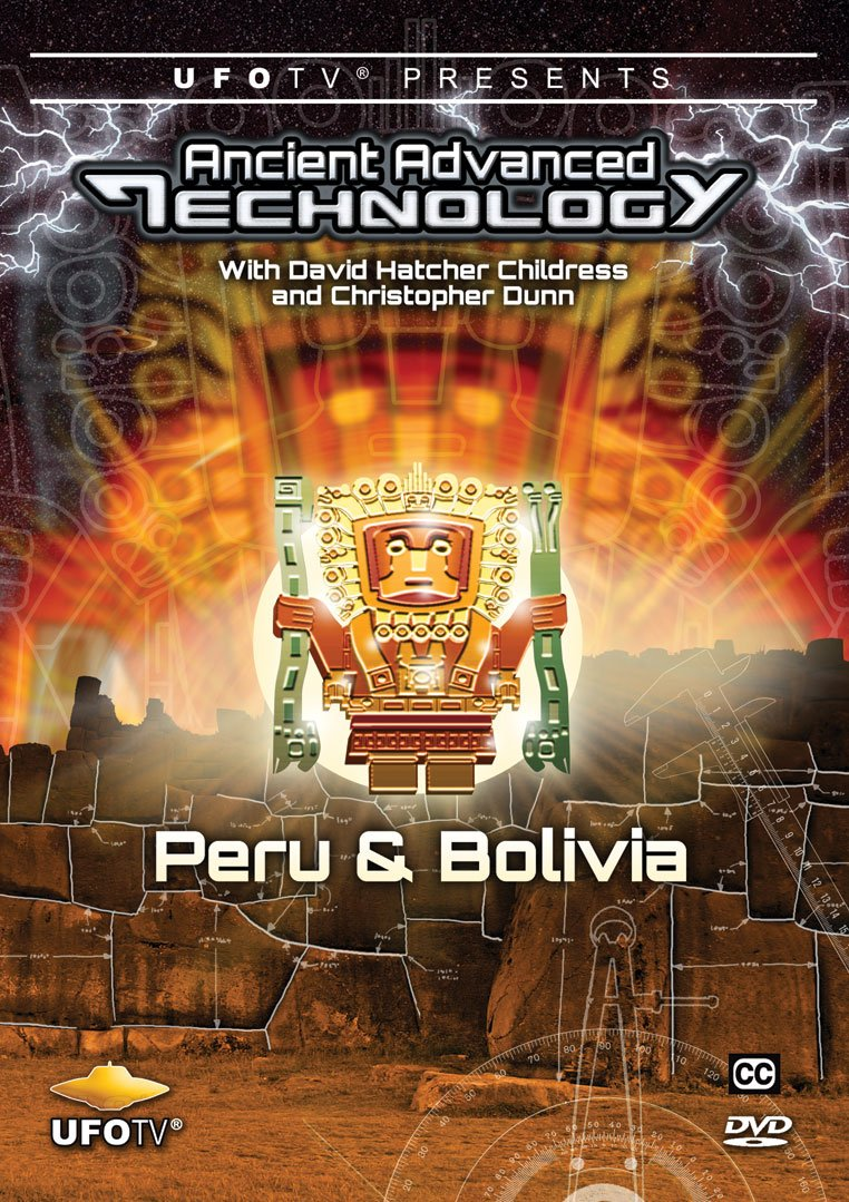 Ancient Advanced Technology in Peru and Bolivia with David Hatcher Childress