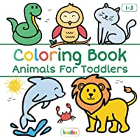 Coloring Book Animals For Toddlers: First Doodling For Children Ages 1-3 - Many Big Animal Illustrations For Coloring…
