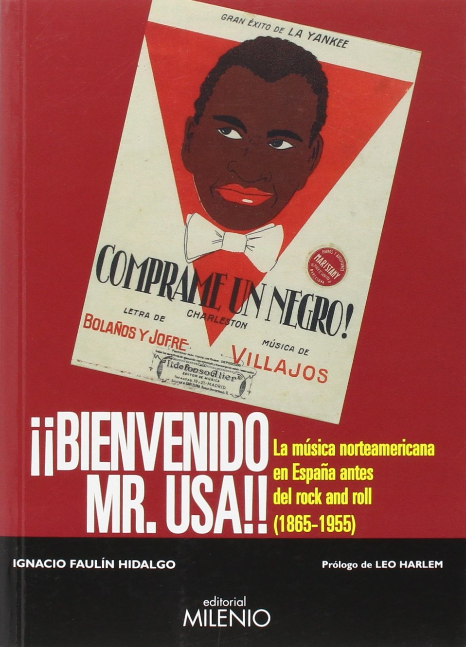 Bienvenido Mr. USA: La música norteamericana en España antes del rock and roll 1865-1955: Amazon.es: Faulín Hidalgo, Ignacio, González Feliz, Leonardo: Libros