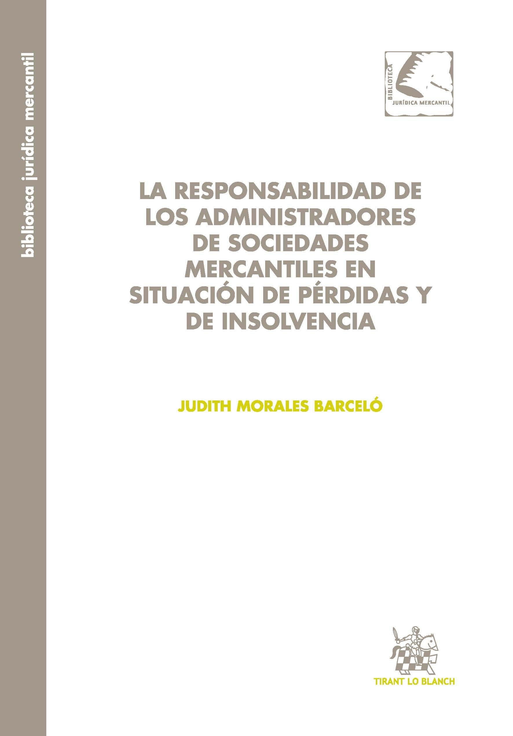 La responsabilidad de los administradores de sociedades mercantiles en situación de pérdidas y de insolvencia Biblioteca jurídica mercantil: Amazon.es: ...
