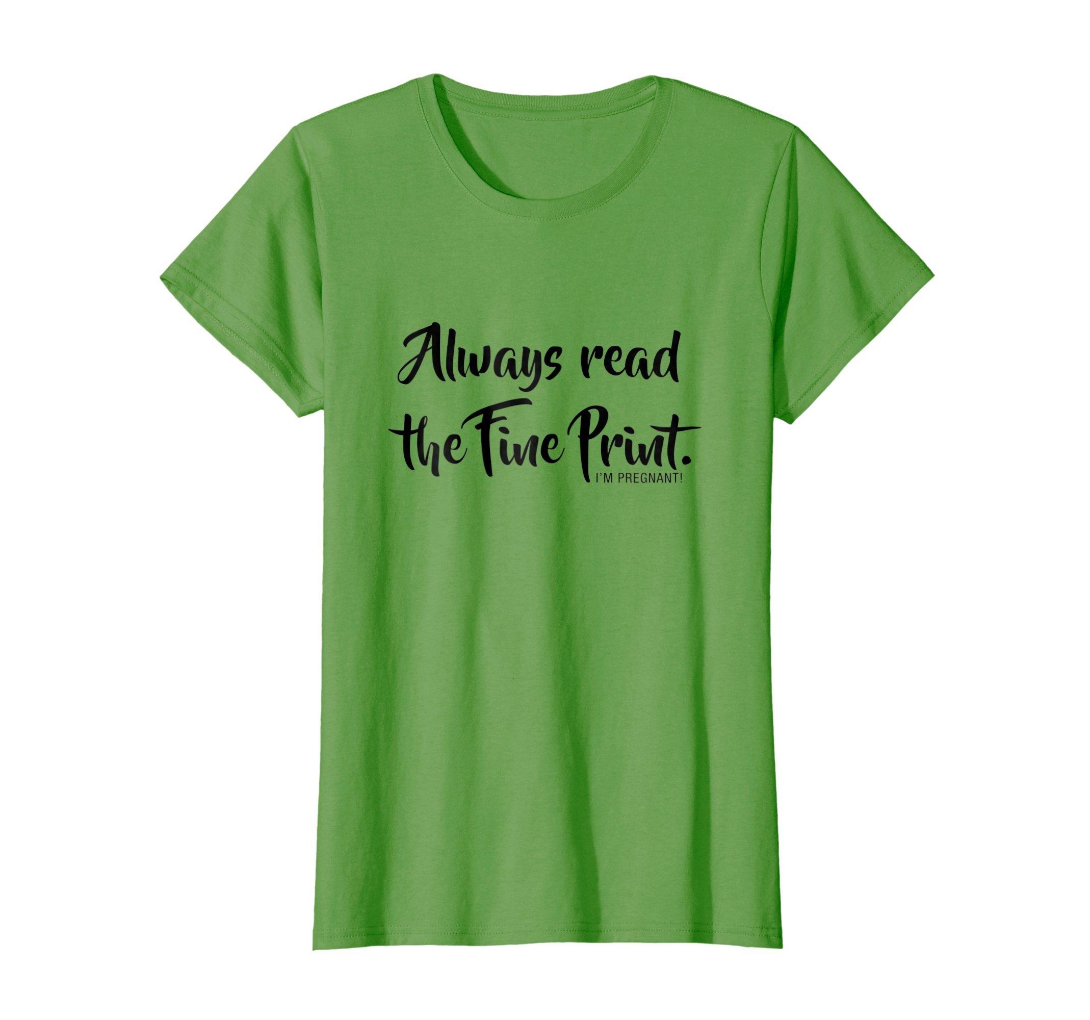 Womens Always Read Fine Print I'm Pregnant Shirt Funny Announcement XL Grass