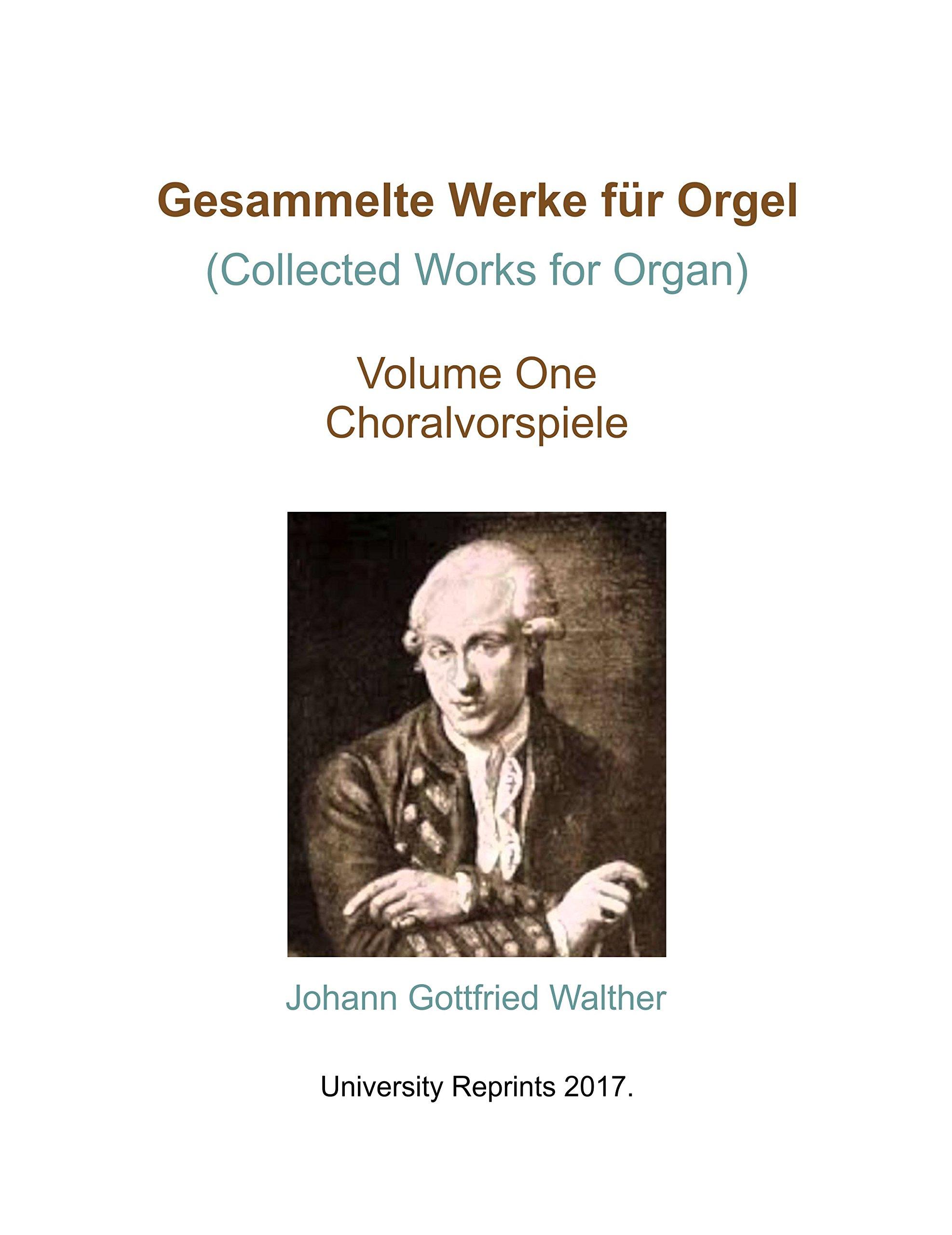 Read Online Gesammelte Werke für Orgel (Collected Works for Organ) Vol 1 Choralvorspiele [Re-Imaged from Original for Greater Clarity. Student Loose Leaf Facsimile Edition. 2017] pdf epub