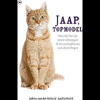 Jaap, topmodel: Het waargebeurde verhaal over de beroemde TV-kat Jaap en andere uitzonderlijke dieren