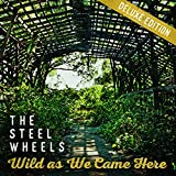 Wild as We Came Here (Deluxe Edition)