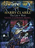 Harry Clarke: The Life & Work