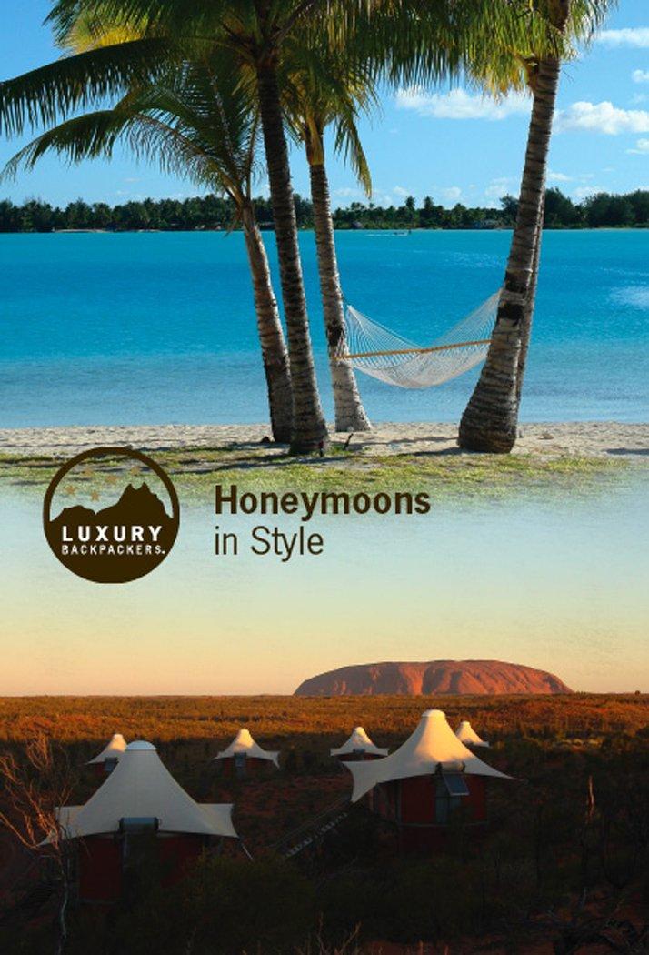 Honeymoons in Style (Luxury Backpackers)