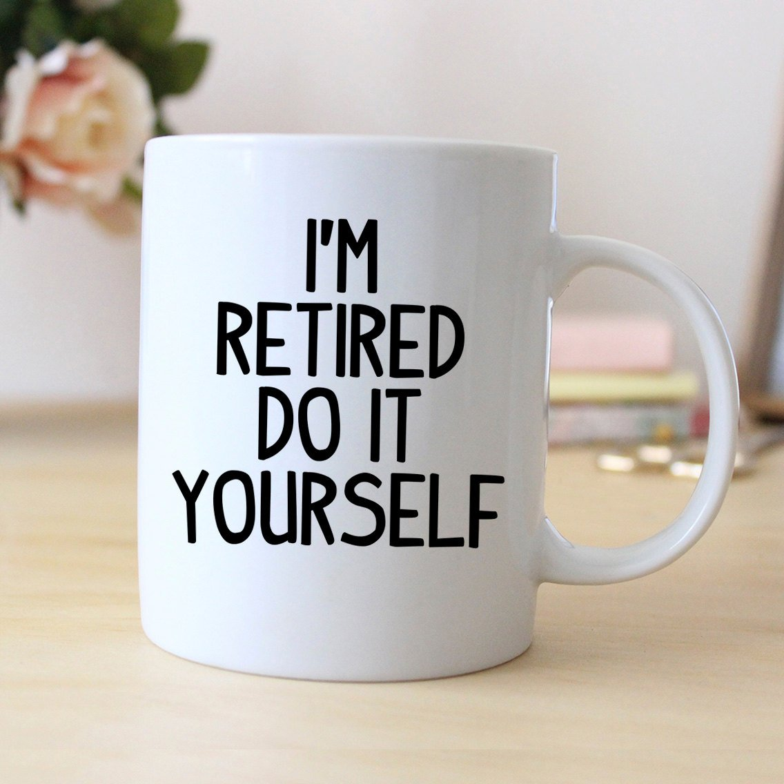 Im Retired Do It Yourself Coffee Mug Ceramic Funny Christmas Gift Birthday Anniversary For Him Her Idea