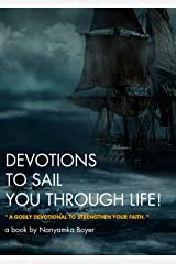 Devotions To Sail You Through Life! Kindle Edition