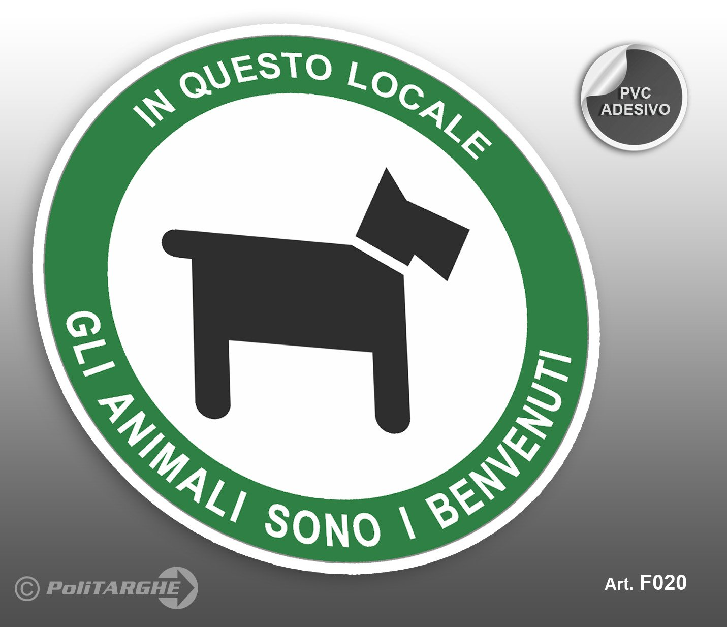 Cartello adesivo in PVC /Ø cm 12,5 In questo locale gli animali sono i benvenuti