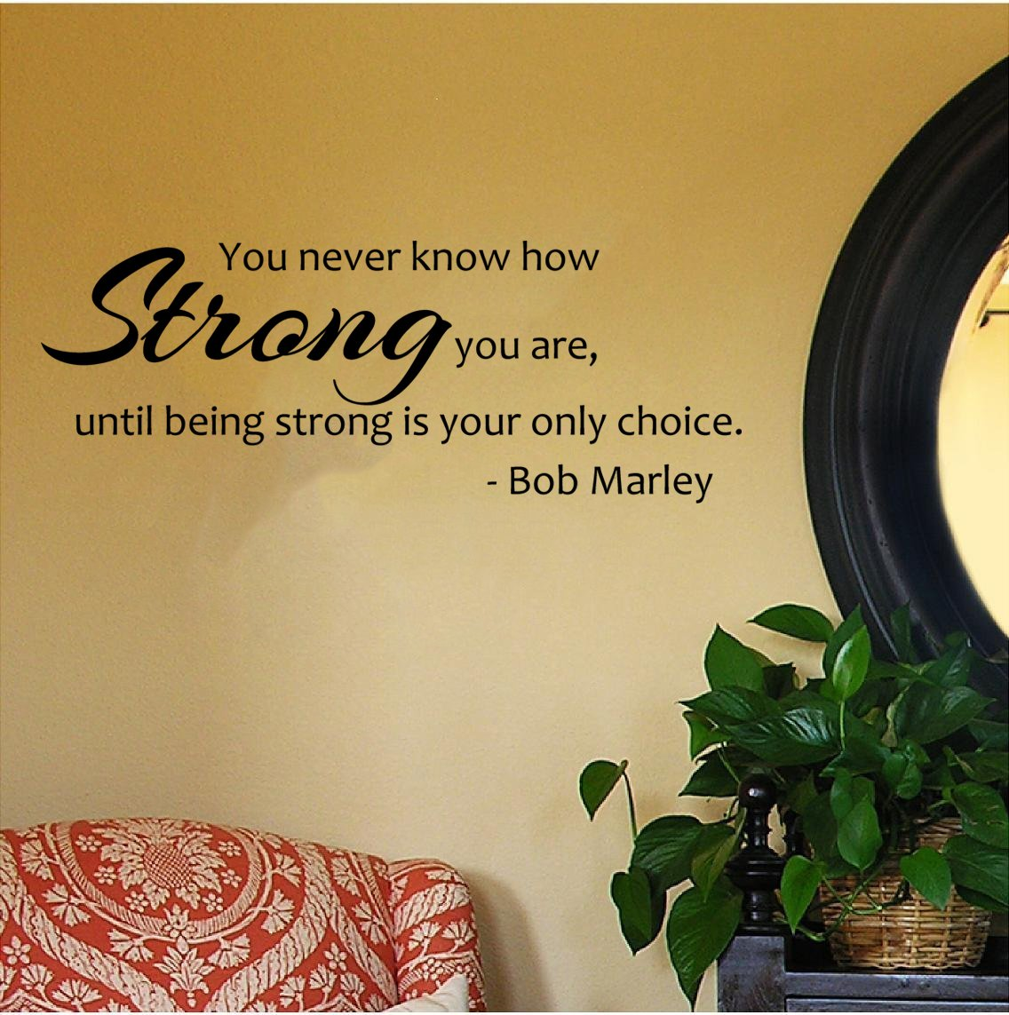 Amazon.com: Bob Marley Quote- You Never Know How Strong You Are Wall ...