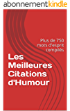 Les Meilleures Citations d'Humour: Plus de 750 mots d'esprit compilés