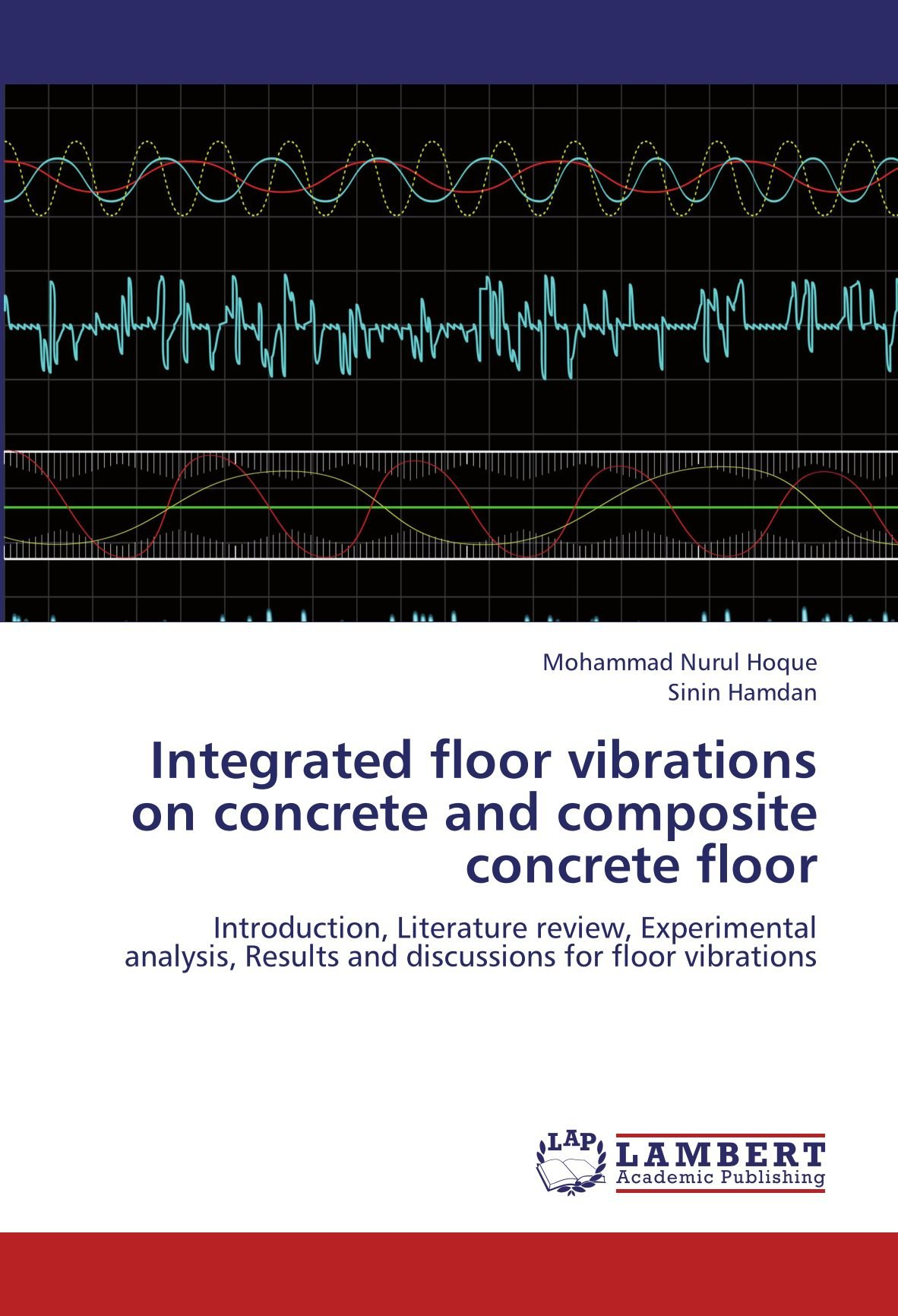 Read Online Integrated floor vibrations on concrete and composite concrete floor: Introduction, Literature review, Experimental analysis, Results and discussions for floor vibrations PDF
