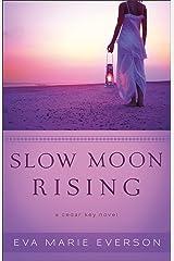Slow Moon Rising (The Cedar Key Series Book #3): A Cedar Key Novel Kindle Edition