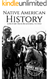 Native American History: A History from Beginning to End