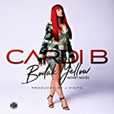Bodak Yellow [Explicit]