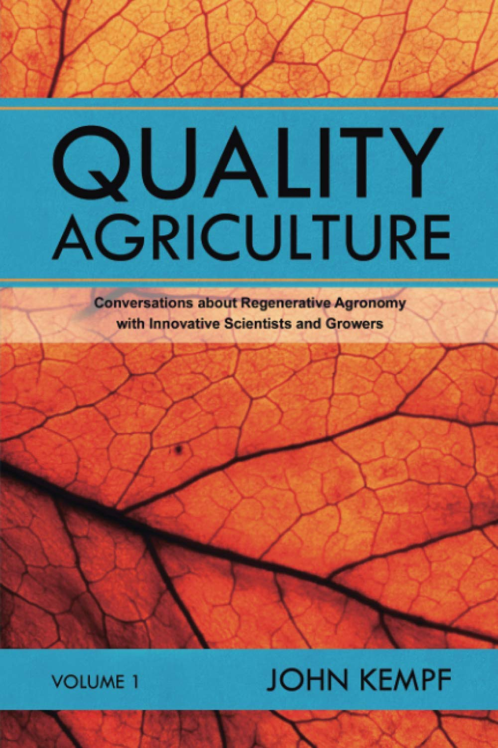 Quality Agriculture: Conversations By John Kempf