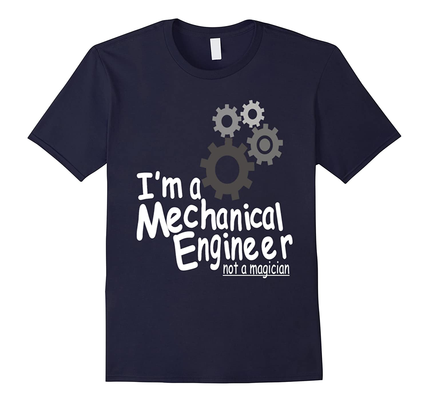 Im A Mechanical Engineer Not A Magician - Engineer T-Shirt-TD