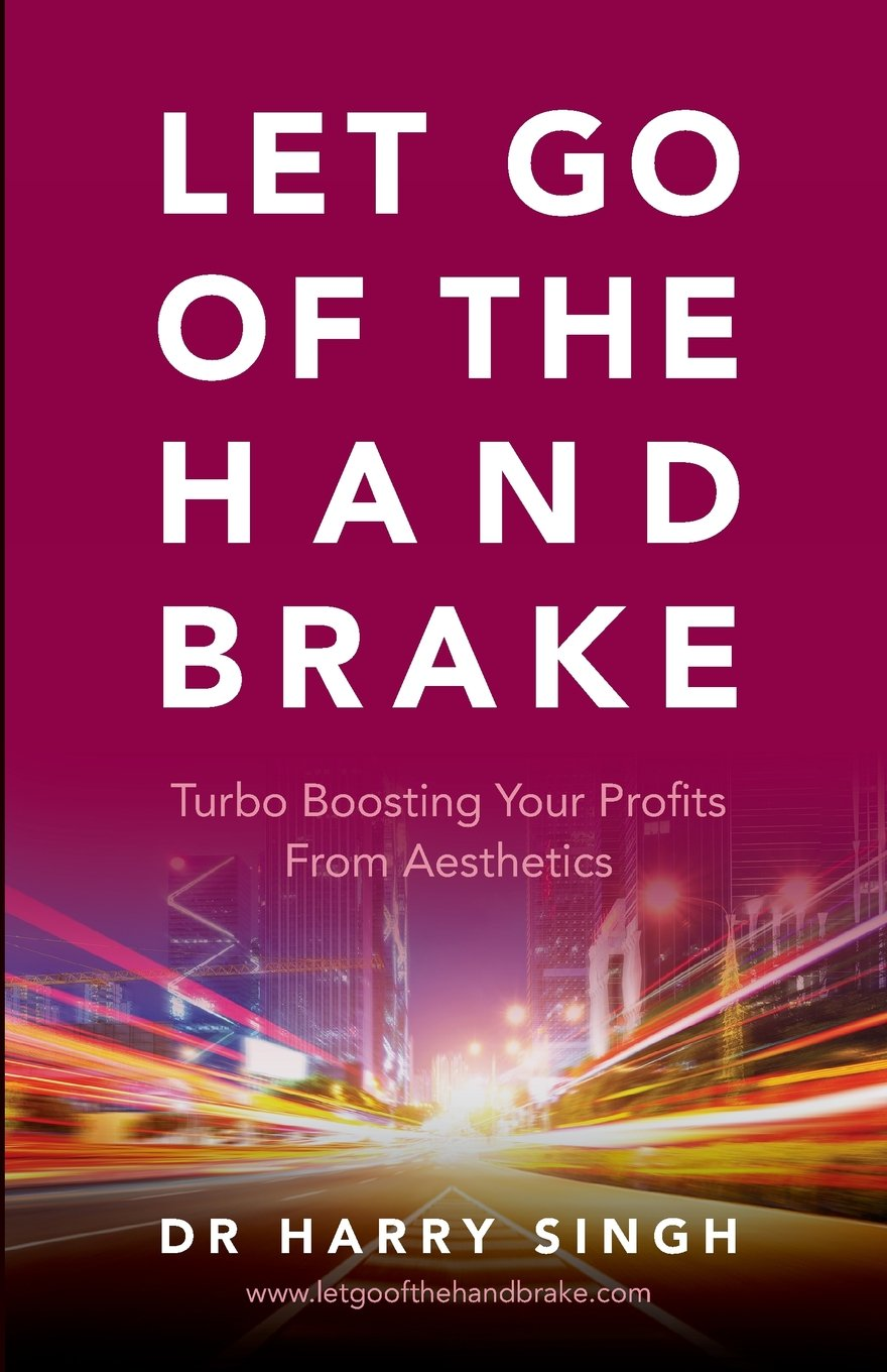 Let Go of the Hand Brake: Turbo Boosting Your Profits from Aesthetics by CreateSpace Independent Publishing Platform