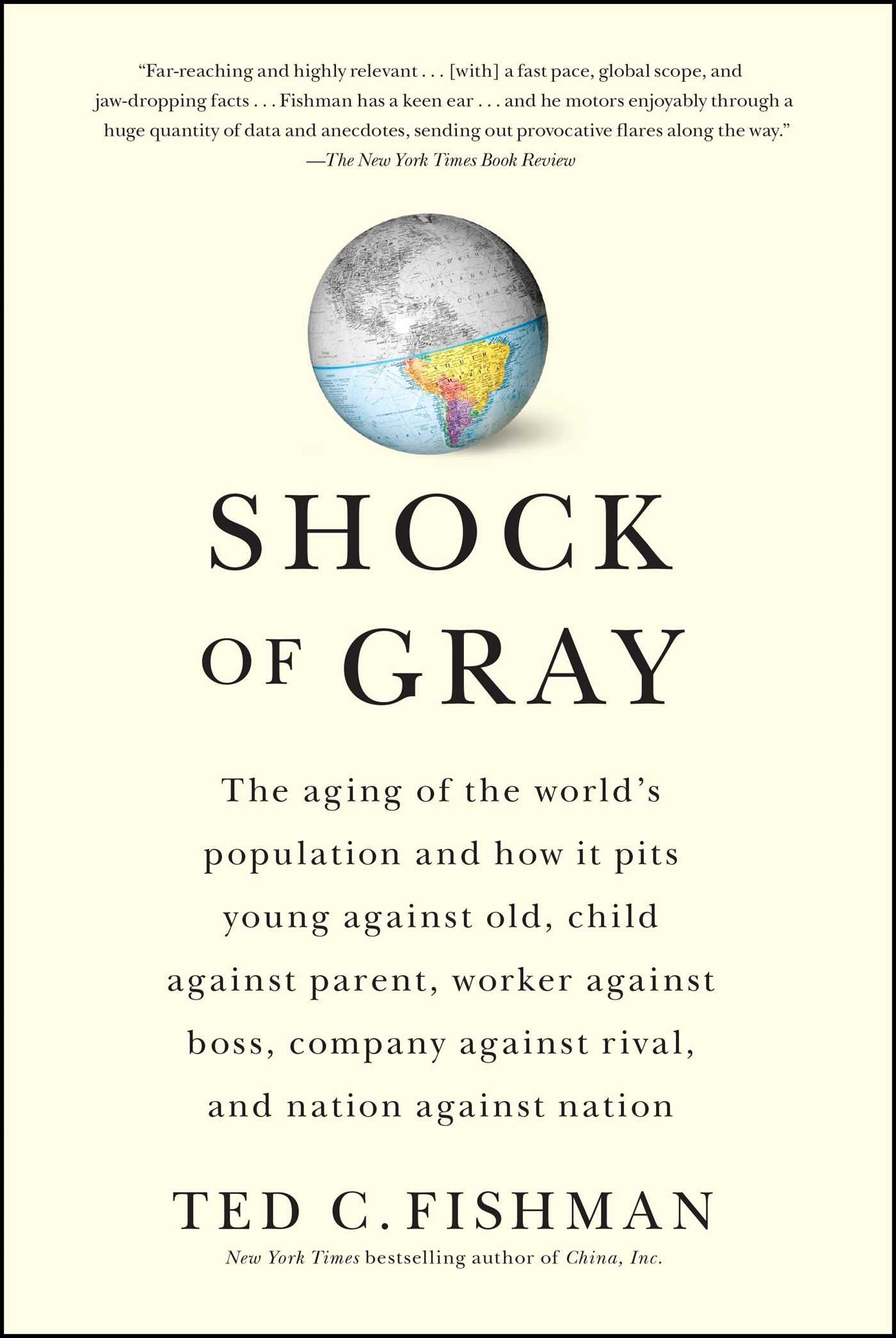 shock of gray the aging of the world u0027s population and how it pits