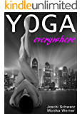 Yoga Everywhere: Yoga Poses for Any Situation (Yoga, Mindfulness, How to Yoga, Yoga for Beginners, Stress Management, Yoga Poses, Happiness, Personal Growth, Spirituality Book 1)