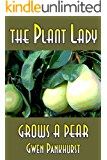 The Plant Lady Grows a Pear (The Plant Lady Mysteries Book 3)