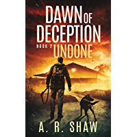 Undone: A Post-Apocalyptic Survival Thriller Series (Dawn of Deception Book 2)