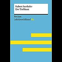 Der Trafikant von Robert Seethaler: Reclam Lektüreschlüssel XL: Lektüreschlüssel mit Inhaltsangabe, Interpretation, Prüfungsaufgaben mit Lösungen, Lernglossar (German Edition)