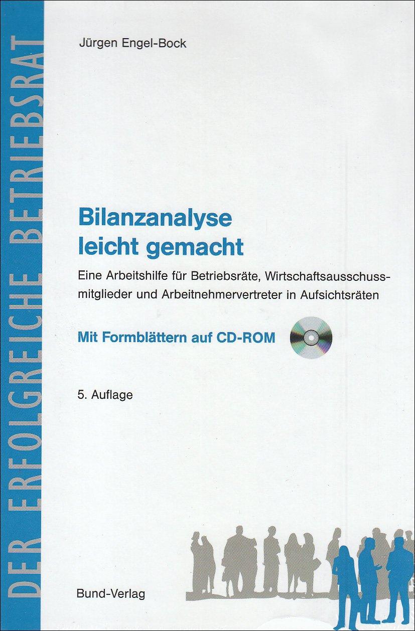 bilanzanalyse-leicht-gemacht-eine-arbeitshilfe-fr-betriebsrte-wirtschaftsausschussmitglieder-und-arbeitnehmervertreter-in-aufsichtsrten-der-erfolgreiche-betriebsrat