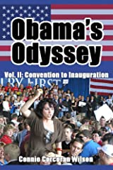 Obama's Odyssey: The 2008 Race for the White House: Volume II: Convention to Inauguration Kindle Edition