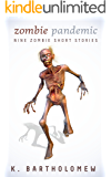Zombie Pandemic - Nine Zombie Short Stories