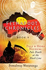 Pale n Hora Nigrum: Pale Death at the Black Line (Fethafoot Chronicles) Paperback