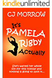 It's Pamela Rigby Actually: A witty, poignant and uplifting story about love, friendship and redemption