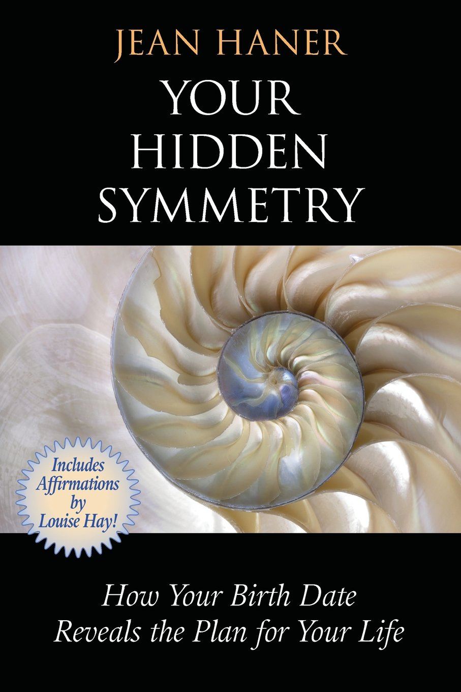 Your Hidden Symmetry: How Your Birth Date Reveals the Plan for Your Life ebook