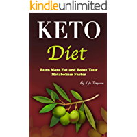 Keto Diet: Burn More Fat and Boost Your Metabolism Faster (English Edition)