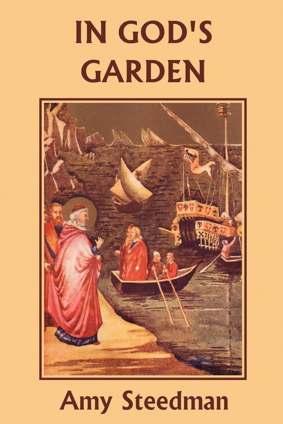In God\'s Garden (Yesterday\'s Classics): Amy Steedman: 9781599150321 ...
