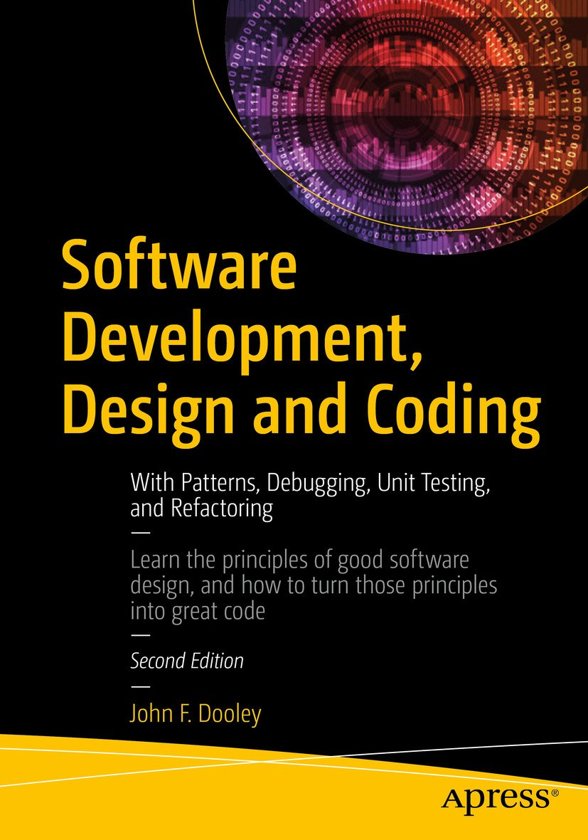 Software Development Design And Coding With Patterns Debugging Unit Testing And Refactoring 2 Dooley John F Ebook Amazon Com