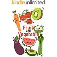 Fruit And Vegetable: Book for Ages 1-7 for Toddlers,Kids ,Boys,Girls,Kids, preschool&Kindergarten ,1st Grade Picture Book,Activities Book